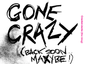 Gone Crazy back soon